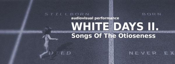 White Days II. - Songs Of The Otioseness